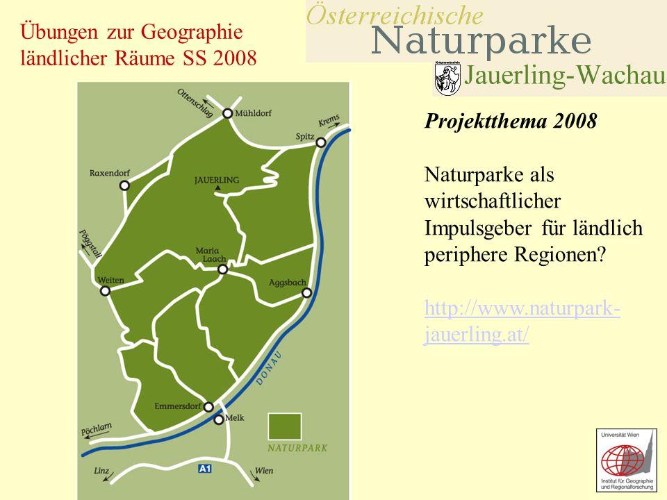 Projektthema 2008 Naturparke als wirtschaftlicher Impulsgeber für ländlich periphere Regionen.