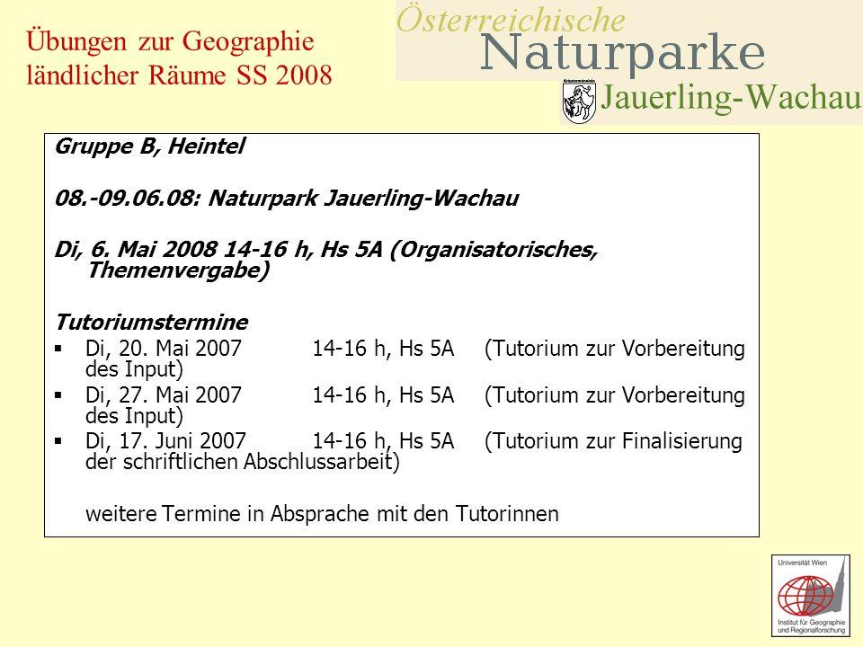 Gruppe B, Heintel 08.-09.06.08: Naturpark Jauerling-Wachau. Di, 6. Mai 2008 14-16 h, Hs 5A (Organisatorisches, Themenvergabe)