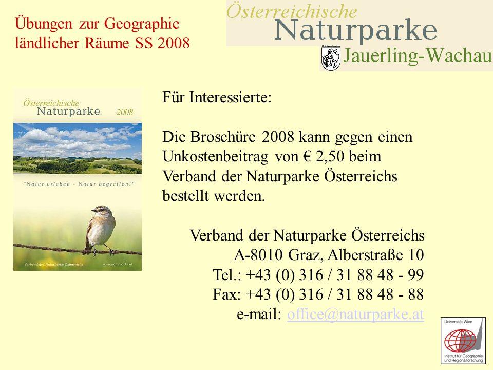 Für Interessierte: Die Broschüre 2008 kann gegen einen Unkostenbeitrag von € 2,50 beim Verband der Naturparke Österreichs bestellt werden.