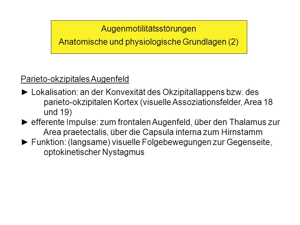 Augenmotilitätsstörungen Anatomische und physiologische Grundlagen (2)