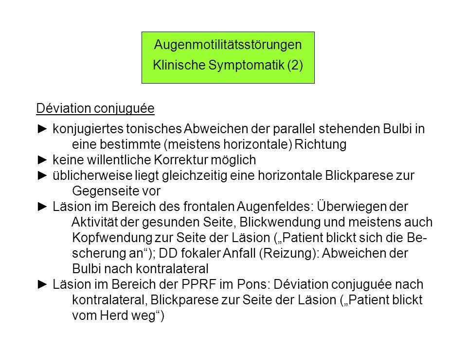 Augenmotilitätsstörungen Klinische Symptomatik (2)