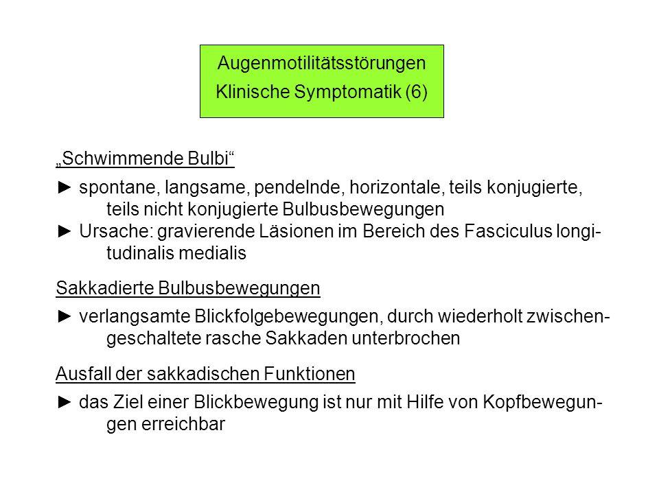 Augenmotilitätsstörungen Klinische Symptomatik (6)
