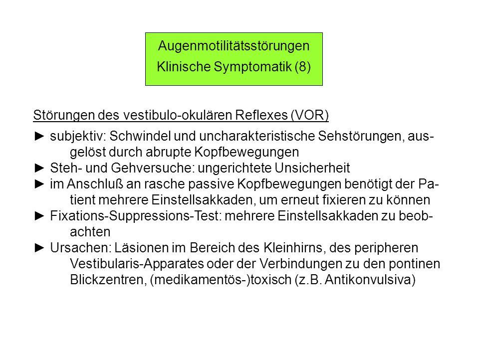 Augenmotilitätsstörungen Klinische Symptomatik (8)