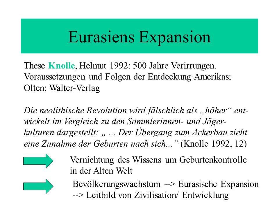 Eurasiens Expansion These Knolle, Helmut 1992: 500 Jahre Verirrungen.