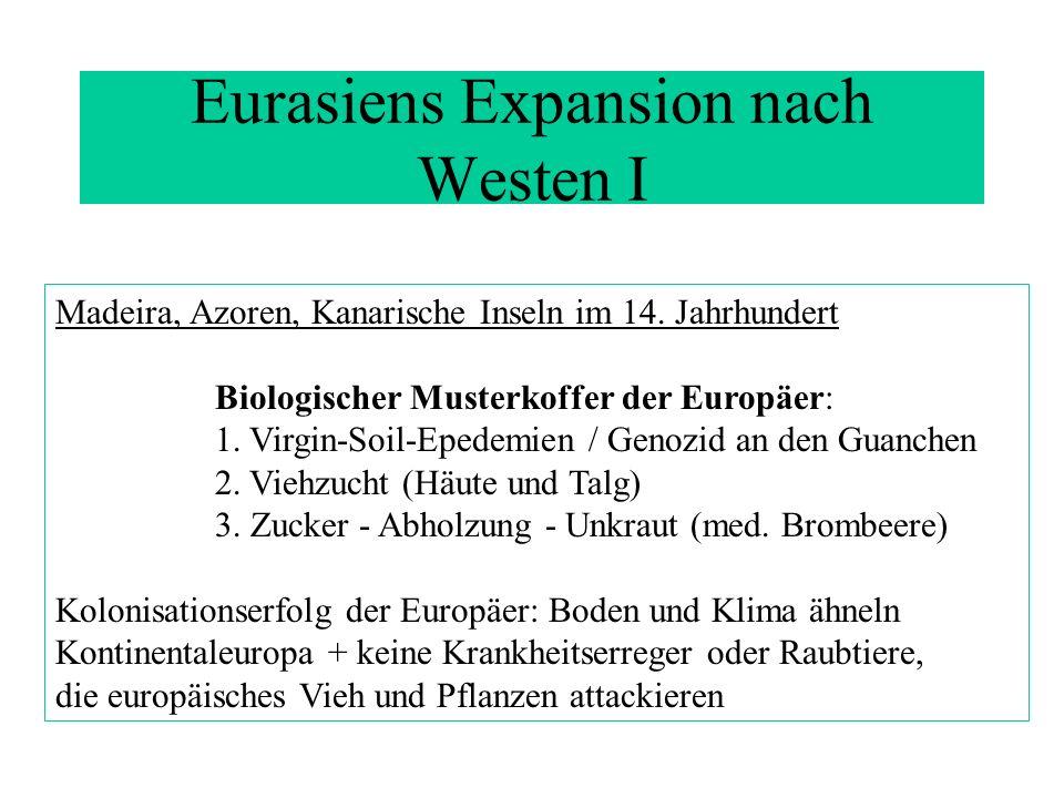 Eurasiens Expansion nach Westen I