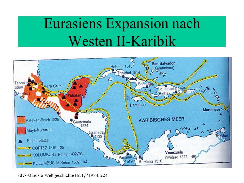 Eurasiens Expansion nach Westen II-Karibik
