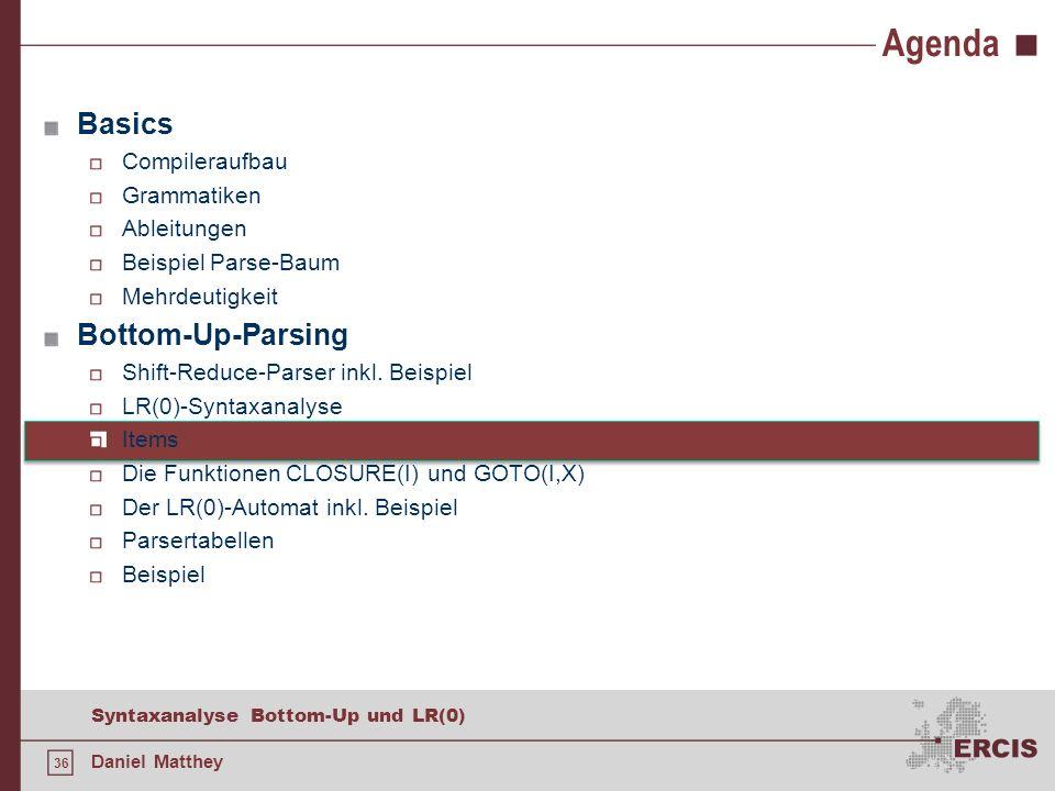 Agenda Basics Bottom-Up-Parsing Compileraufbau Grammatiken Ableitungen