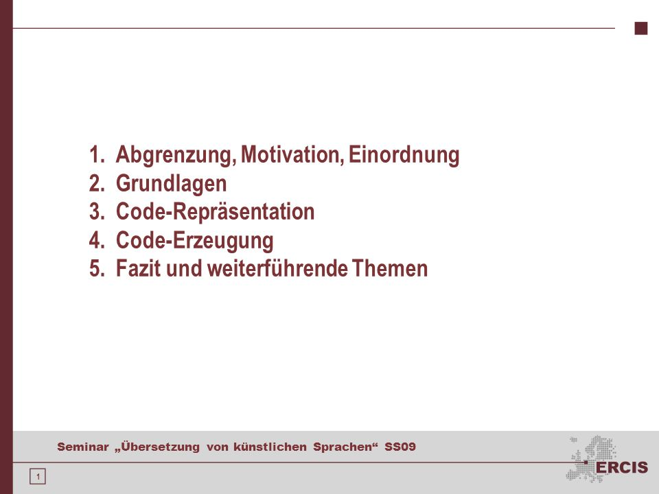 1. Abgrenzung, Motivation, Einordnung 2. Grundlagen 3