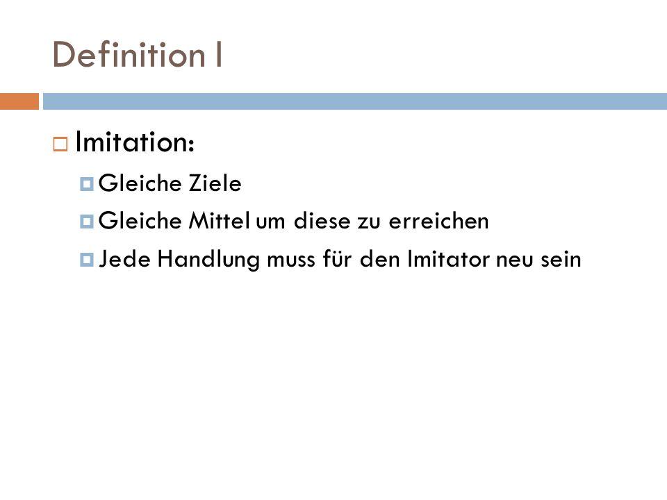 Definition I Imitation: Gleiche Ziele