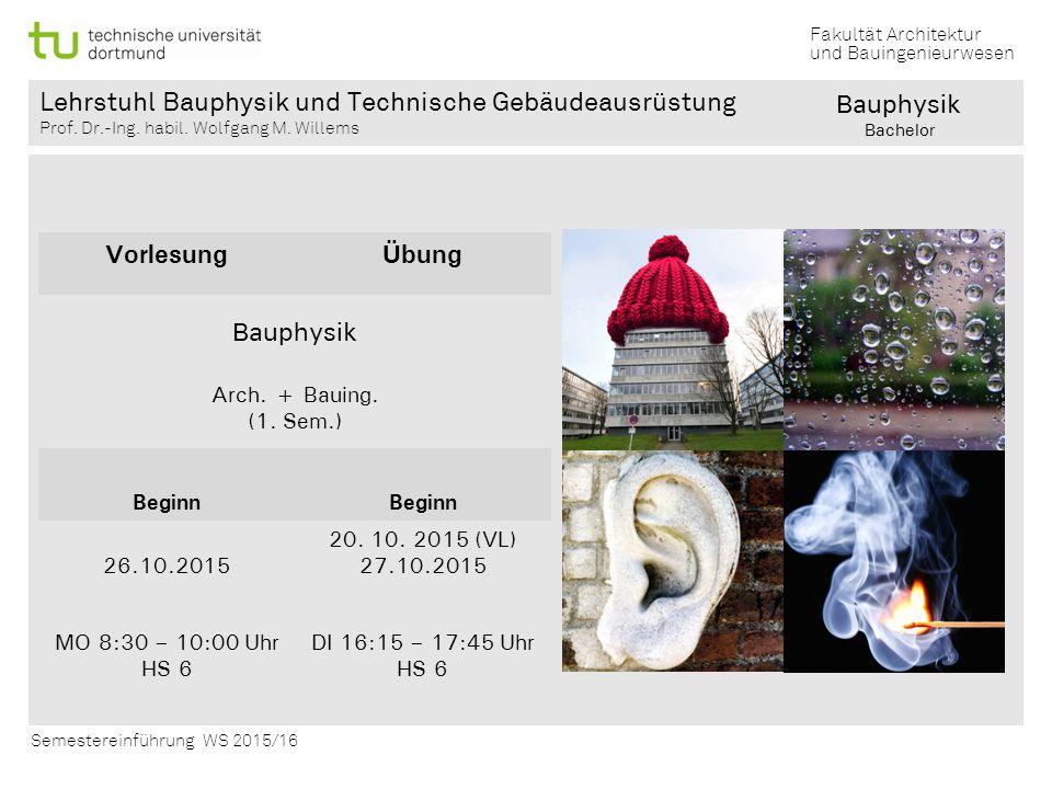 Bauphysik Vorlesung Übung Bauphysik Arch. + Bauing. (1. Sem.) Beginn