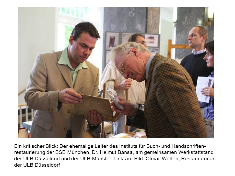 Ein kritischer Blick: Der ehemalige Leiter des Instituts für Buch- und Handschriften-restaurierung der BSB München, Dr.
