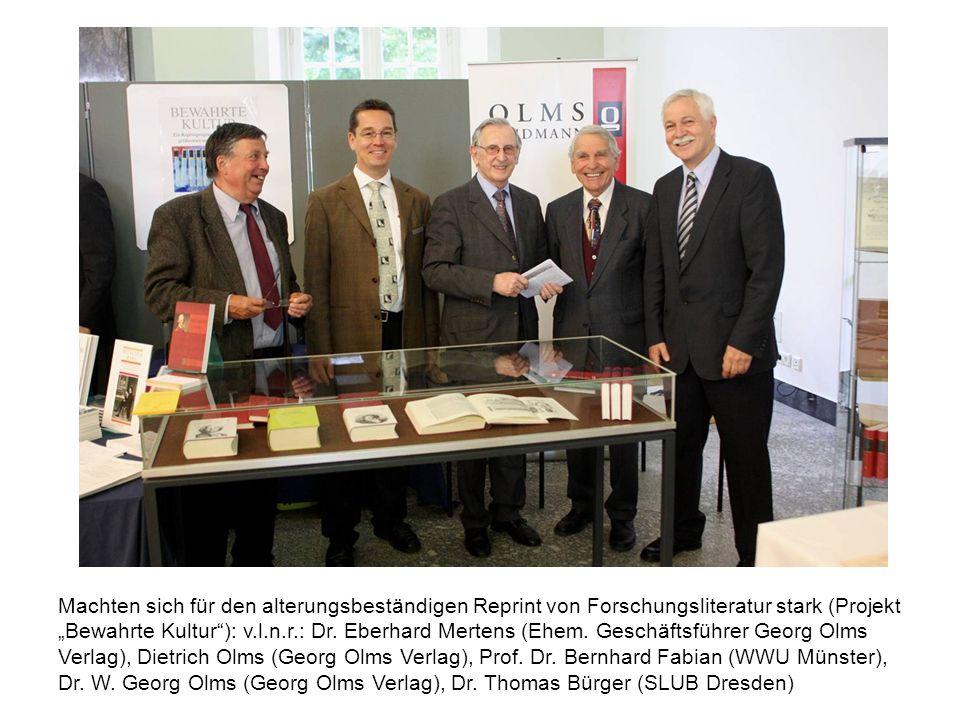 """Machten sich für den alterungsbeständigen Reprint von Forschungsliteratur stark (Projekt """"Bewahrte Kultur ): v.l.n.r.: Dr."""