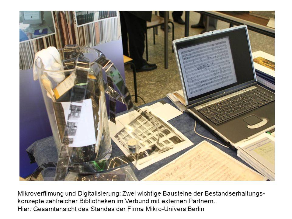 Mikroverfilmung und Digitalisierung: Zwei wichtige Bausteine der Bestandserhaltungs-konzepte zahlreicher Bibliotheken im Verbund mit externen Partnern.