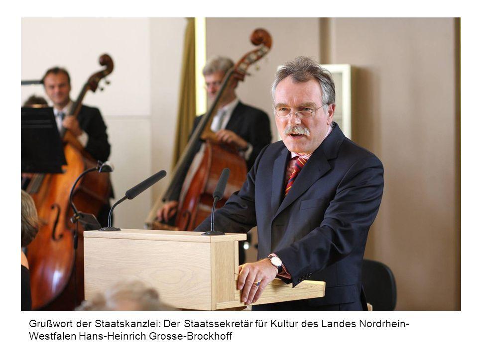 Grußwort der Staatskanzlei: Der Staatssekretär für Kultur des Landes Nordrhein-Westfalen Hans-Heinrich Grosse-Brockhoff