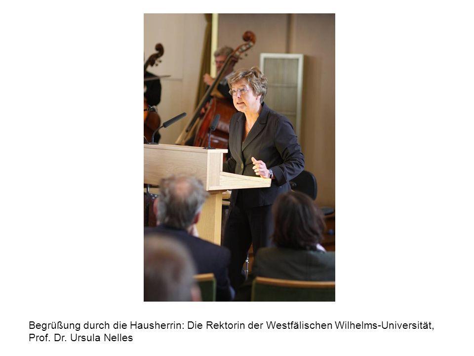 Begrüßung durch die Hausherrin: Die Rektorin der Westfälischen Wilhelms-Universität, Prof.