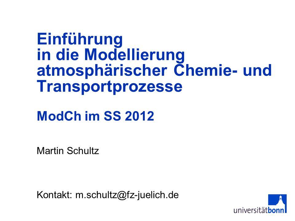 Einführung in die Modellierung atmosphärischer Chemie- und Transportprozesse ModCh im SS 2012