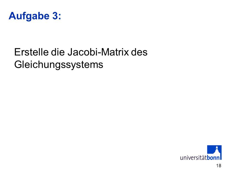 Aufgabe 3: Erstelle die Jacobi-Matrix des Gleichungssystems