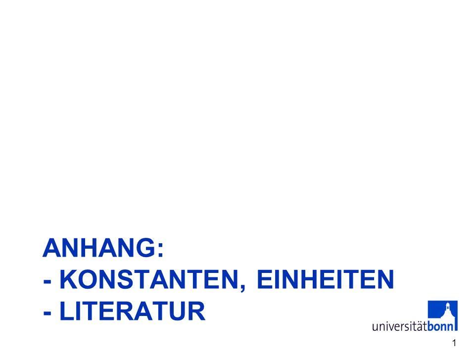 Anhang: - Konstanten, Einheiten - Literatur