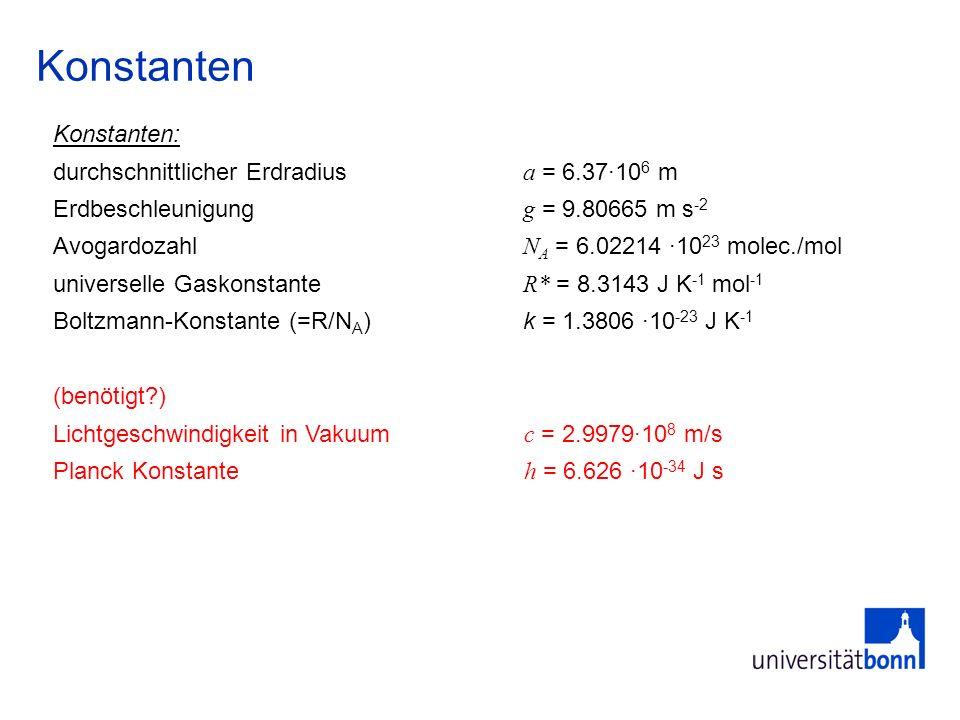 Konstanten Konstanten: durchschnittlicher Erdradius a = 6.37·106 m