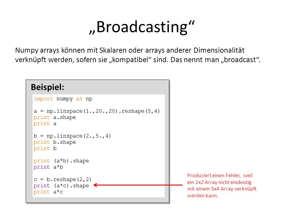 """Broadcasting Beispiel:"