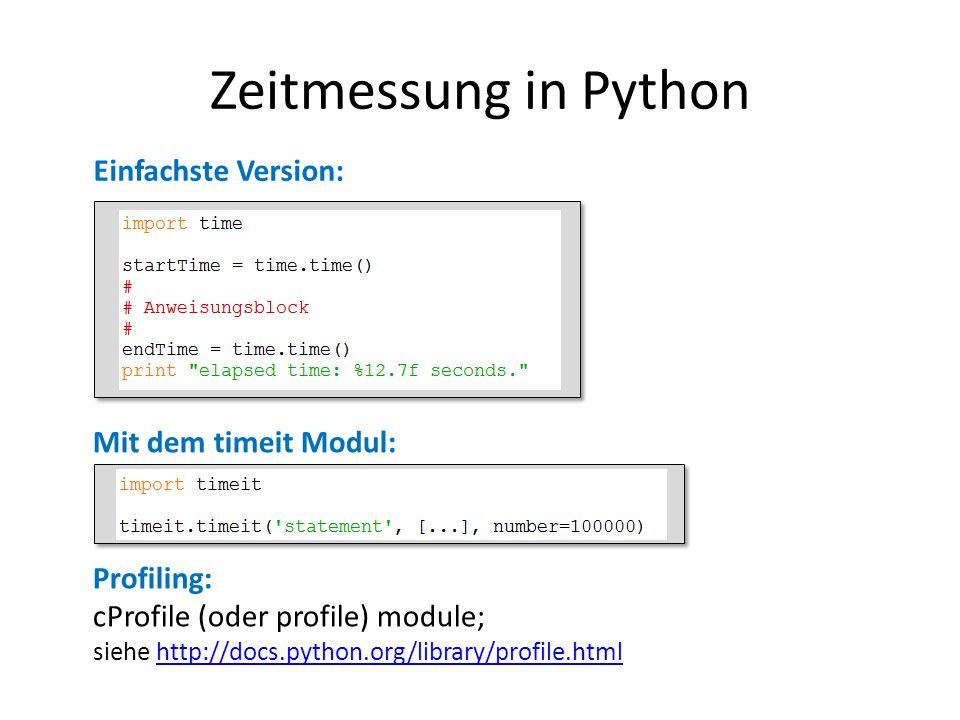 Zeitmessung in Python Einfachste Version: Mit dem timeit Modul: