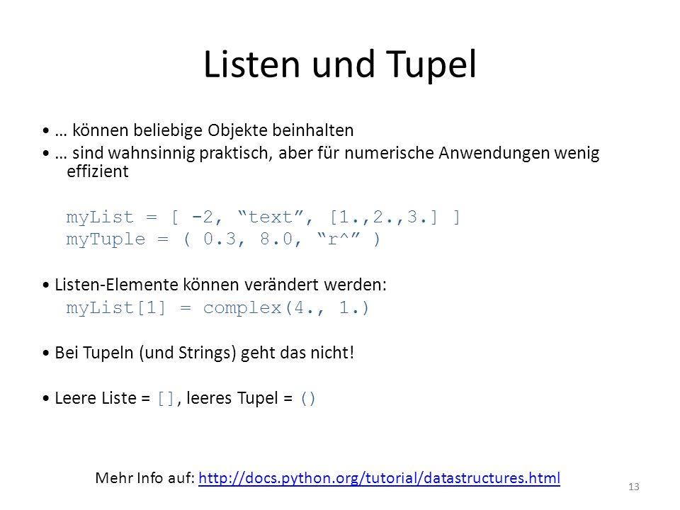 Listen und Tupel • … können beliebige Objekte beinhalten