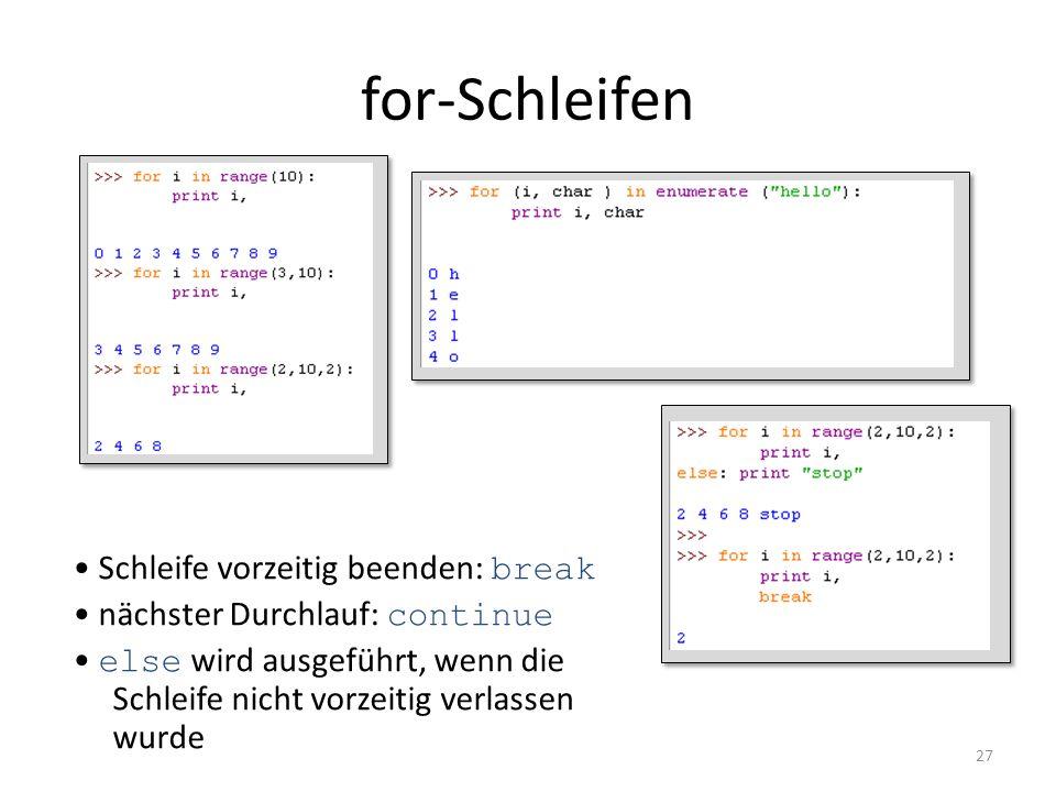 for-Schleifen • Schleife vorzeitig beenden: break
