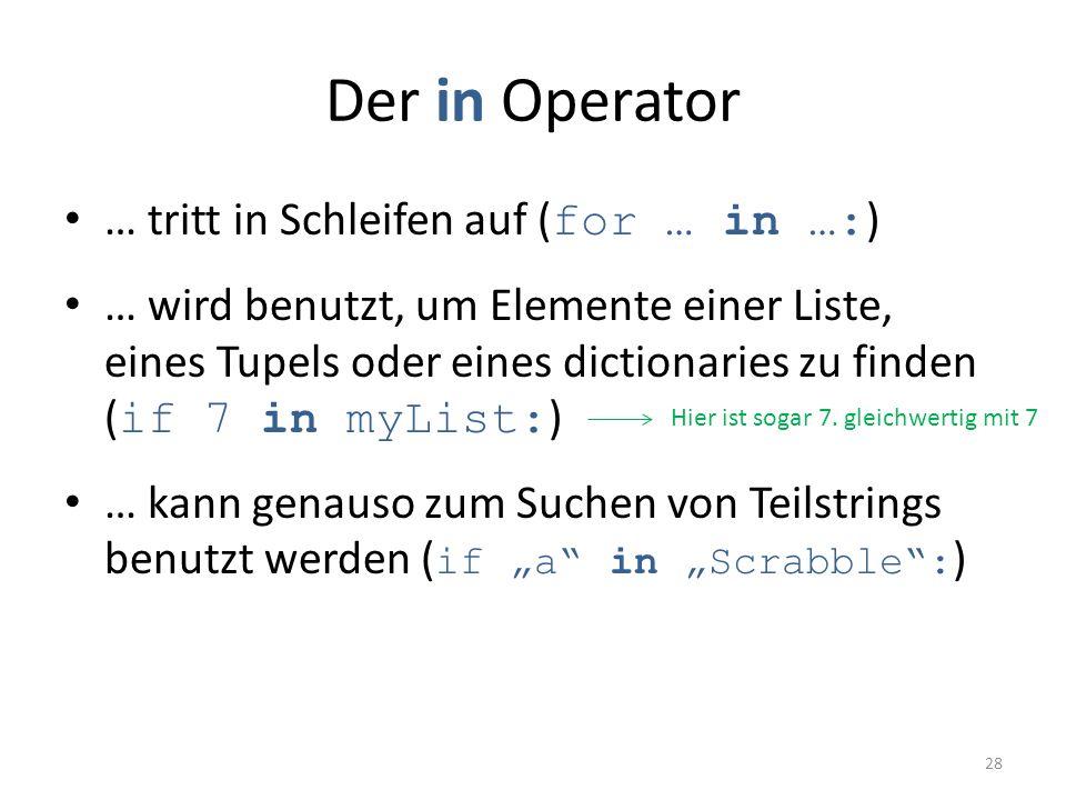 Der in Operator … tritt in Schleifen auf (for … in …:)