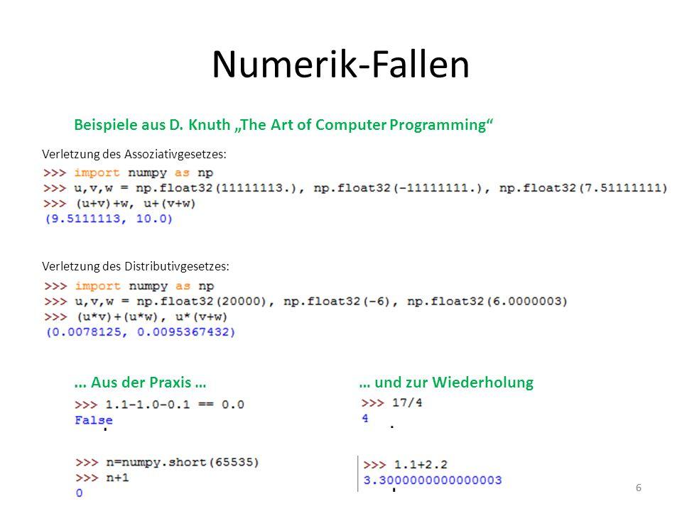 """Numerik-Fallen Beispiele aus D. Knuth """"The Art of Computer Programming Verletzung des Assoziativgesetzes:"""