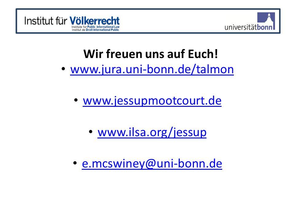 Wir freuen uns auf Euch! www.jura.uni-bonn.de/talmon. www.jessupmootcourt.de. www.ilsa.org/jessup.