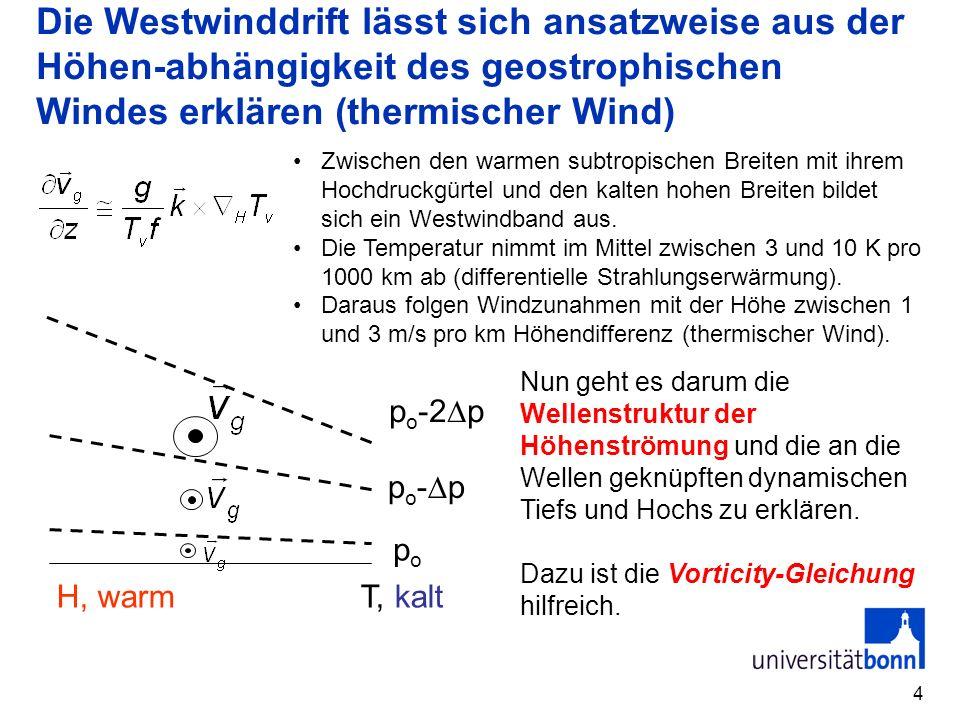 Die Westwinddrift lässt sich ansatzweise aus der Höhen-abhängigkeit des geostrophischen Windes erklären (thermischer Wind)