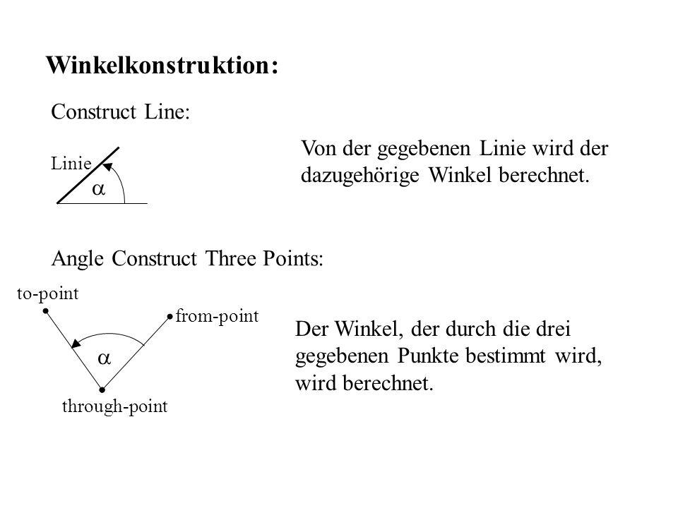 Winkelkonstruktion: Construct Line: Von der gegebenen Linie wird der