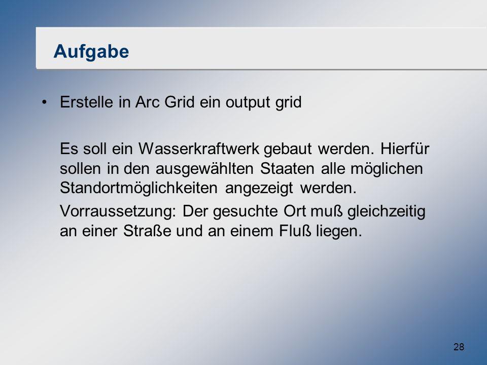 Aufgabe Erstelle in Arc Grid ein output grid