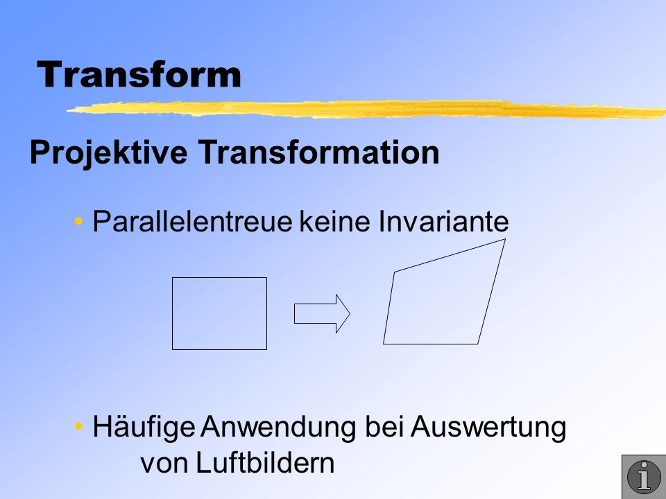 Transform Projektive Transformation Parallelentreue keine Invariante