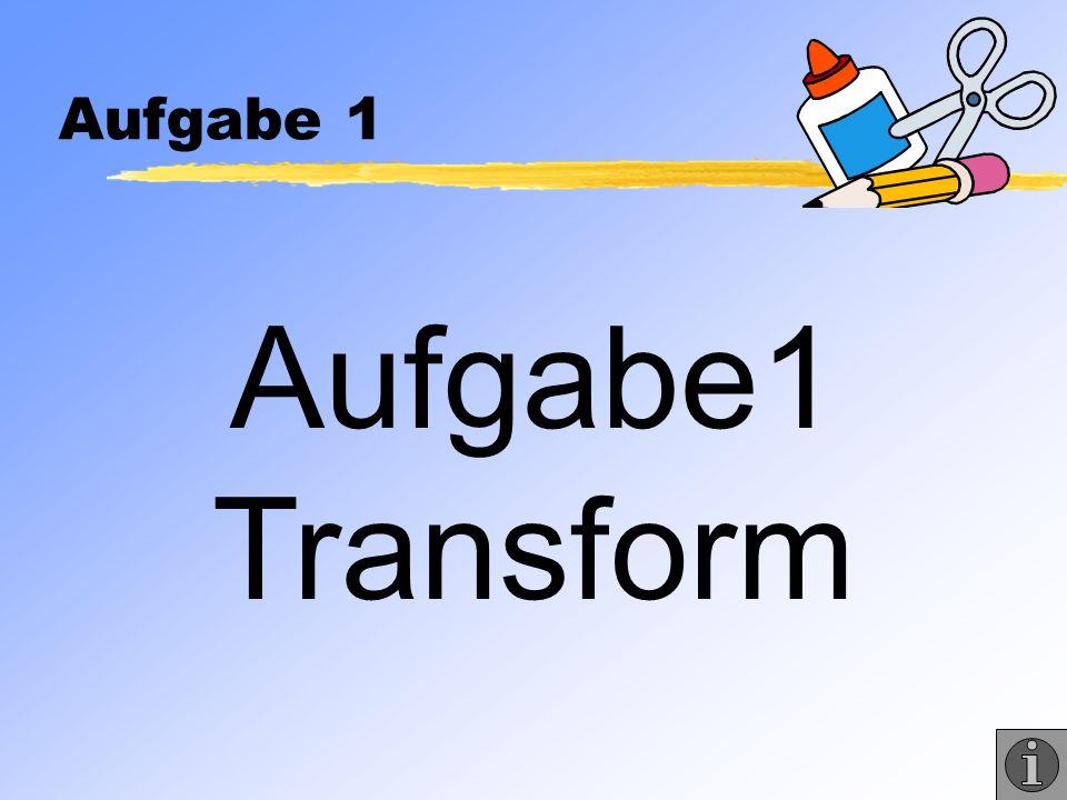 Aufgabe 1 Aufgabe1 Transform