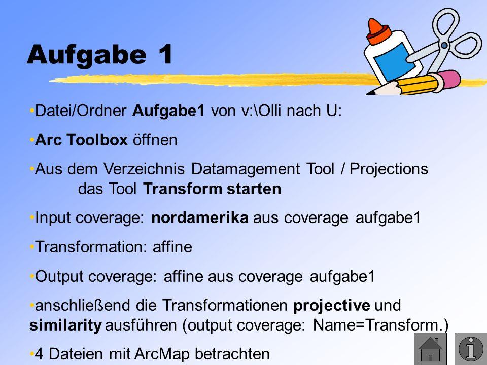 Aufgabe 1 Datei/Ordner Aufgabe1 von v:\Olli nach U: Arc Toolbox öffnen