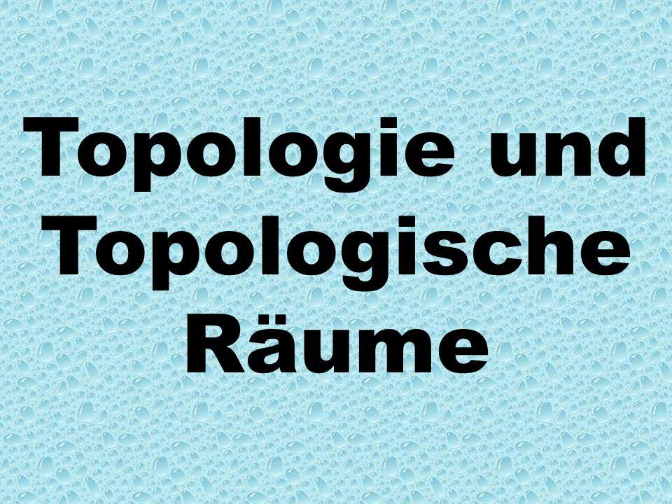 Topologie und Topologische Räume