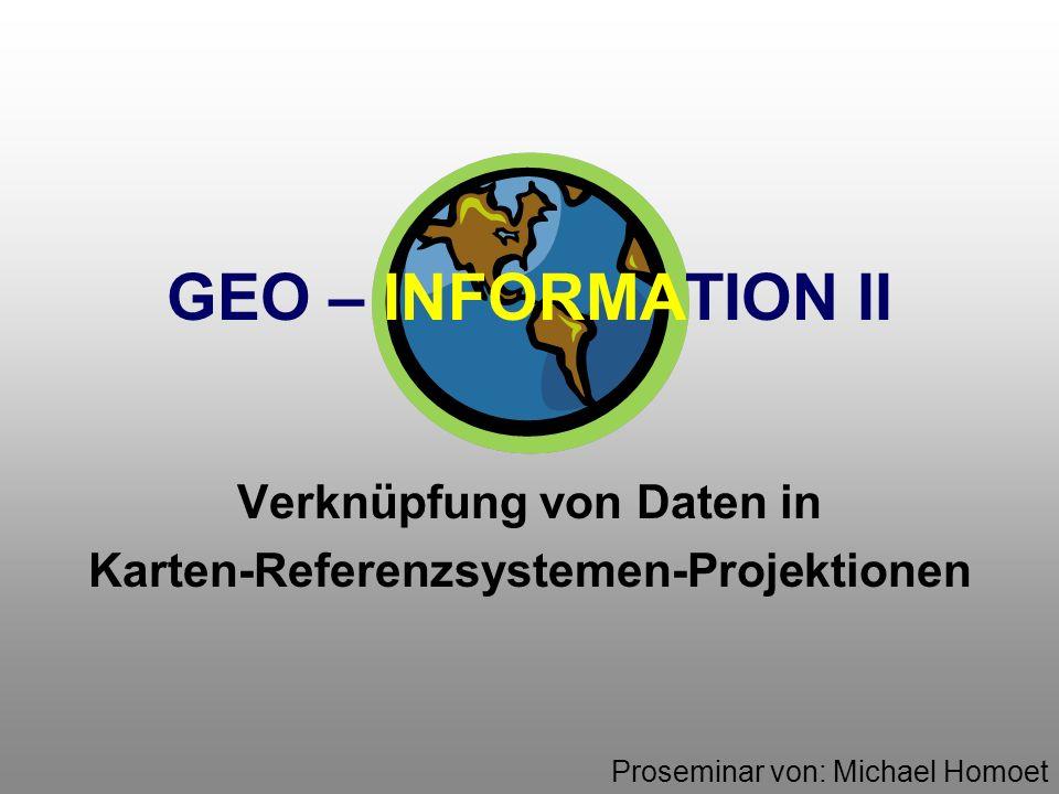 Verknüpfung von Daten in Karten-Referenzsystemen-Projektionen
