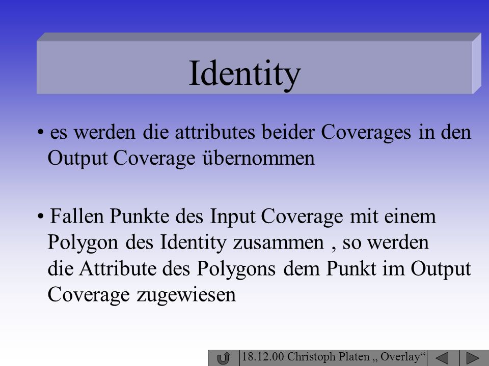 Identity es werden die attributes beider Coverages in den