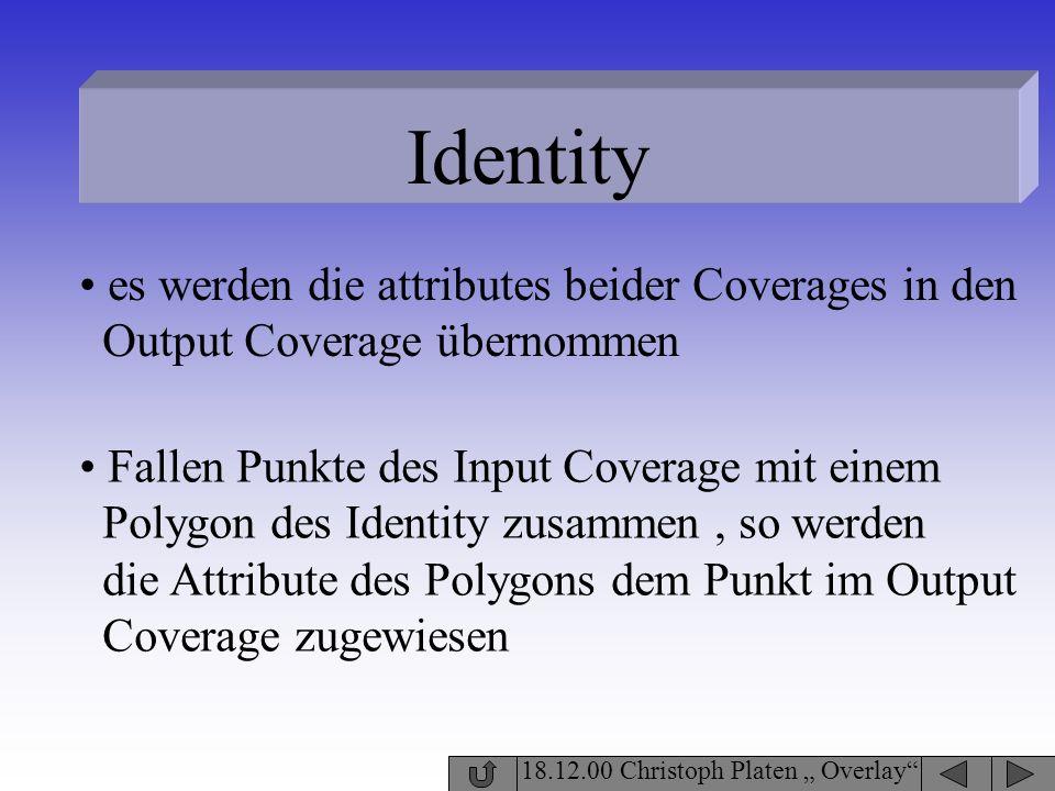 Identity es werden die attributes beider Coverages in den