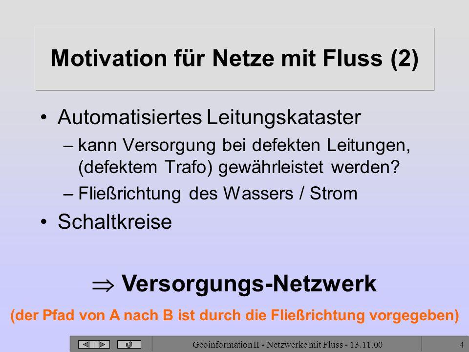 Motivation für Netze mit Fluss (2)