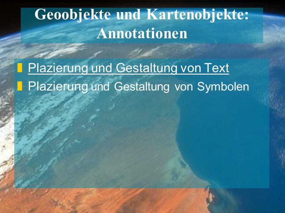 Geoobjekte und Kartenobjekte: Annotationen