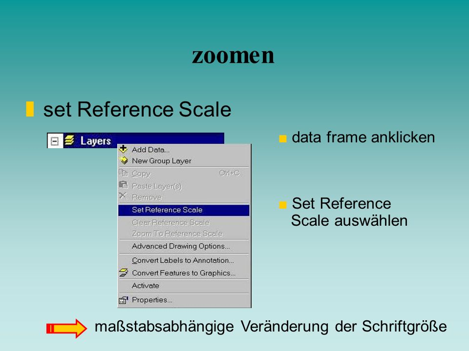 zoomen set Reference Scale data frame anklicken Set Reference
