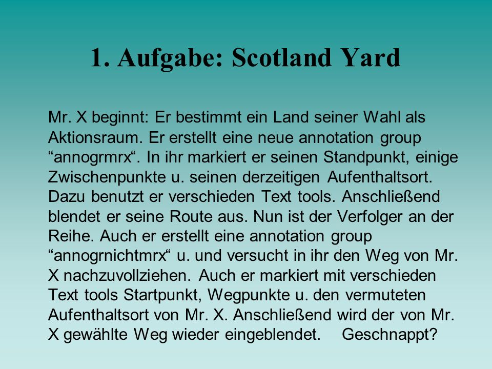 1. Aufgabe: Scotland Yard