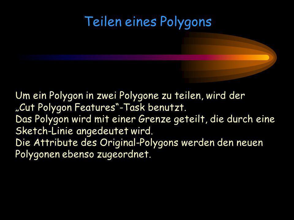 """Teilen eines Polygons Um ein Polygon in zwei Polygone zu teilen, wird der. """"Cut Polygon Features -Task benutzt."""