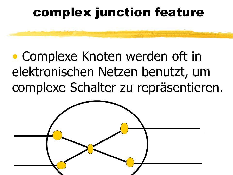 Complexe Knoten werden oft in elektronischen Netzen benutzt, um complexe Schalter zu repräsentieren.