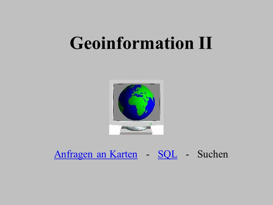 Anfragen an Karten - SQL - Suchen