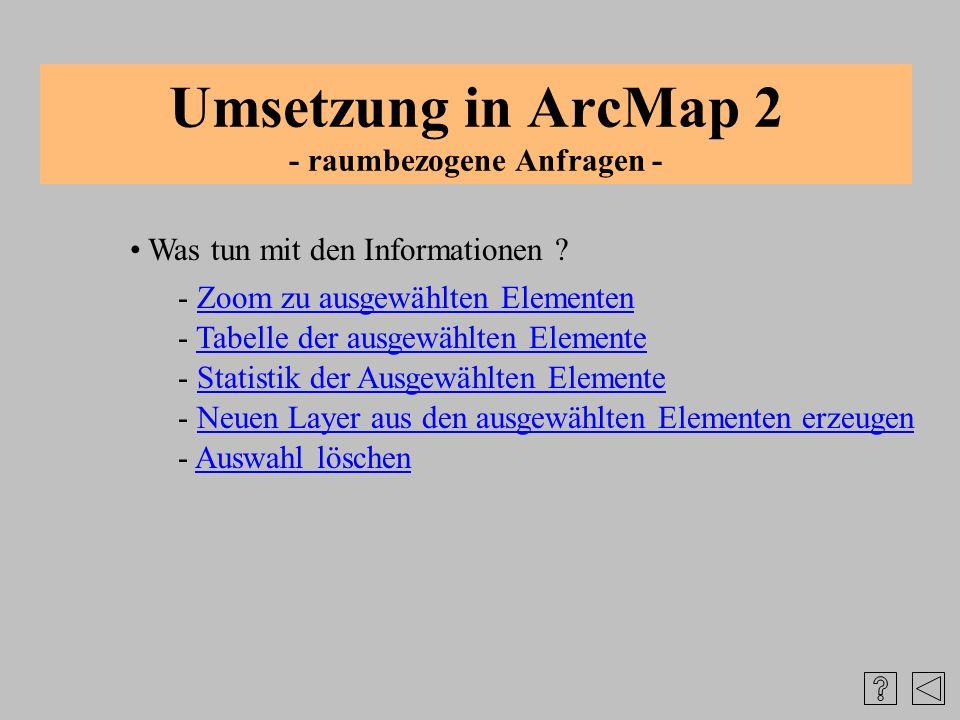 Umsetzung in ArcMap 2 - raumbezogene Anfragen -