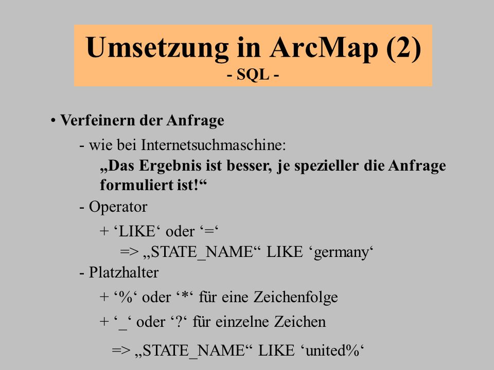 Umsetzung in ArcMap (2) - SQL -