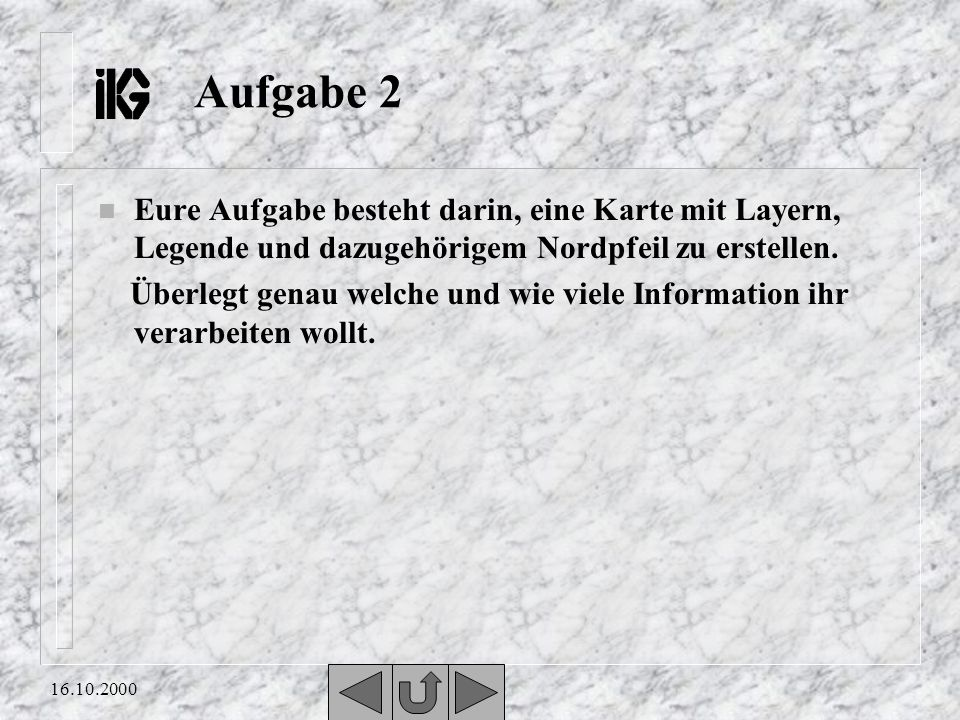 Aufgabe 2 Eure Aufgabe besteht darin, eine Karte mit Layern, Legende und dazugehörigem Nordpfeil zu erstellen.